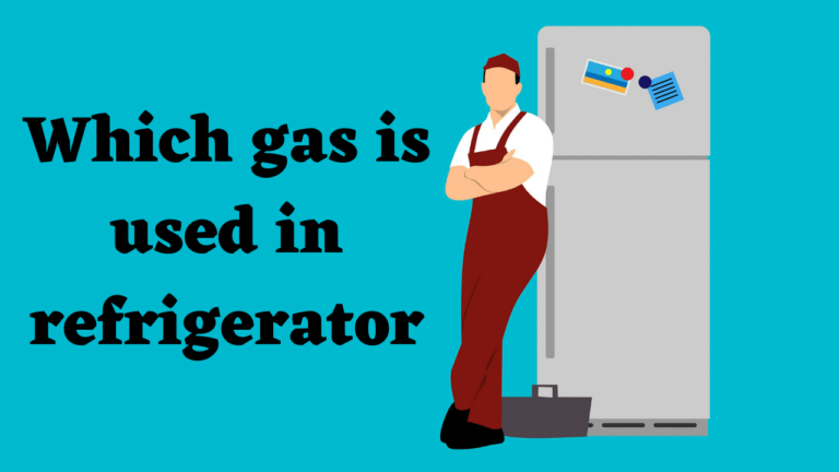 Which gas is used in refrigerator